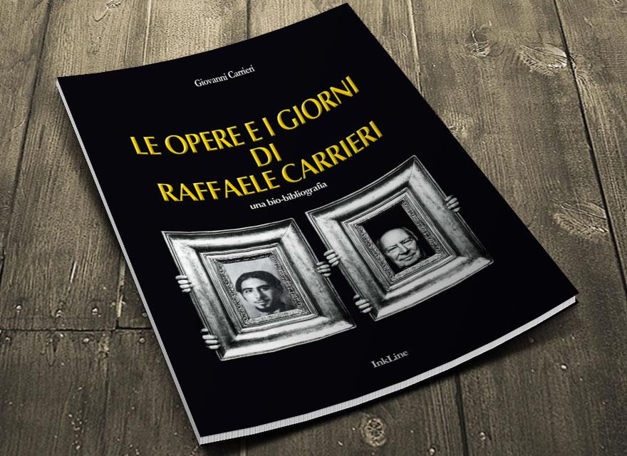Le opere e i giorni di Raffaele Carrieri